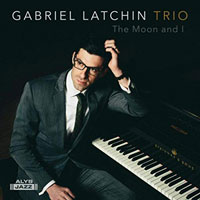 Gabriel Latchin Trio - The Moon and I